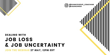 Dealing with job loss & job uncertainty tickets