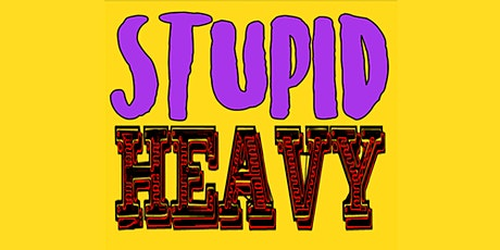 National Lampoon Presents: Stupid Heavy LIVE tickets