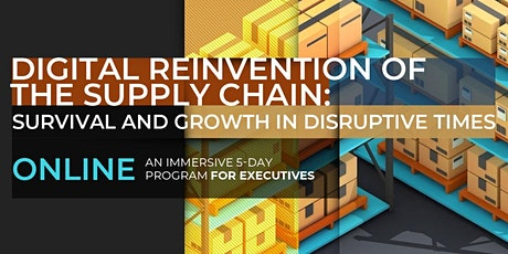 Digital Reinvention of the Supply Chain: Survival and Growth in Disruptive Times | ONLINE PROGRAM | June, 2020 tickets