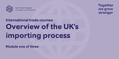 Module one: Overview of the UK's importing process
