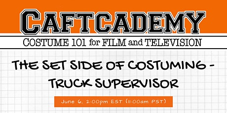 CAFTCADEMY 101: Set Side of Costume - Truck Supervisor tickets