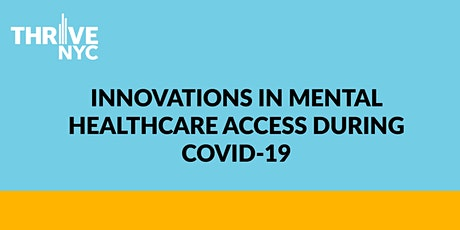 Innovations in Mental Healthcare Access during COVID-19 tickets