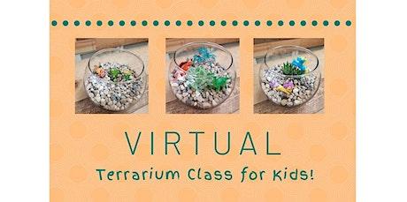 Terrarium Class for Kids (05-27-2020 starts at 10:00 AM) tickets