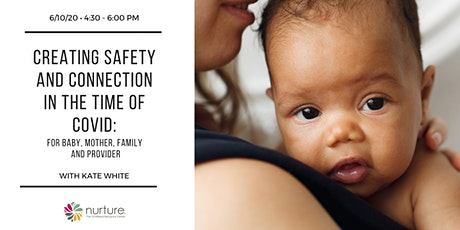 Creating Safety and Connection in the Time of COVID: For Baby, Mother, Family and Provider tickets
