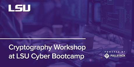 Cryptography Workshop | LSU Tech Bootcamps tickets