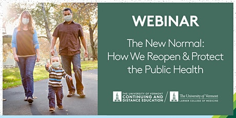 The New Normal: How We Reopen & Protect the Public Health: a UVM webinar tickets