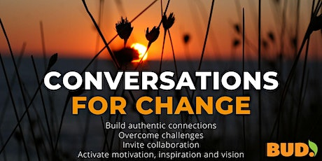 Conversations for Change - Connect, Collaboration, Activation tickets
