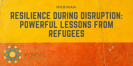Resilience During Disruption: Powerful Lessons From Refugees  tickets
