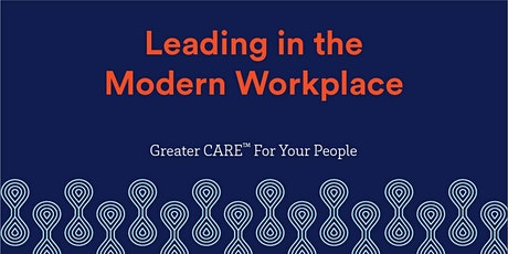 """Leadership in the Modern Workplace:  Greater """"CARE"""" for Your People tickets"""