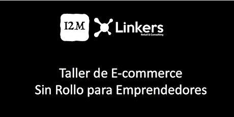 Taller E-Commerce Sin Rollo Para Emprendedores boletos