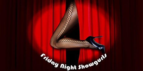 Friday Night Showgurls May-July! tickets