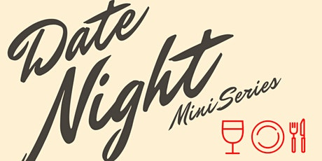 Couples Date Night - 6 Night Mini Series  tickets