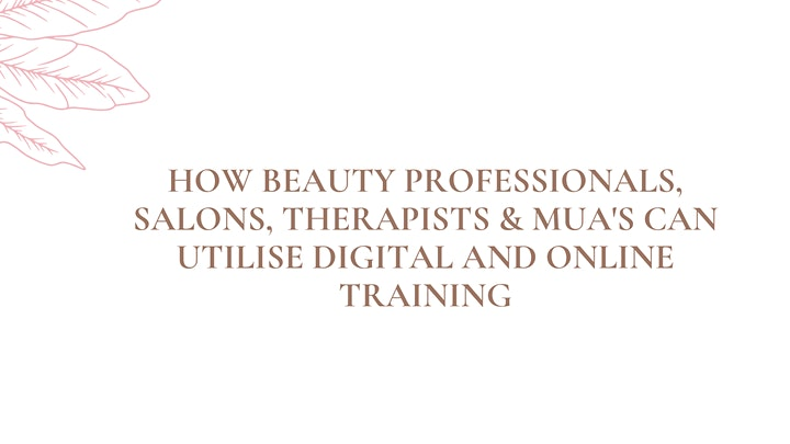 How Beauty professionals, salons, therapists & Muas utilise Digital image