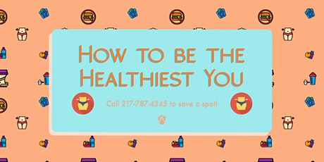 How To Be The Healthiest You tickets