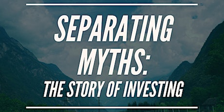 Separating Myths: The Story of Investing tickets