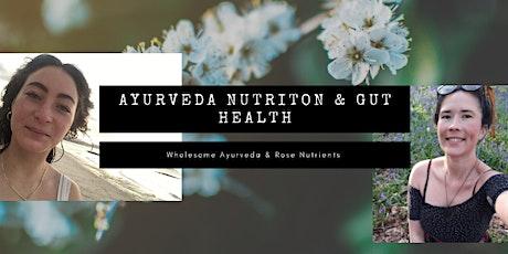 Ayurvedic Nutrition & Gut Health with Geri & Emily tickets