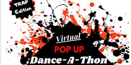 Virtual Pop Up Dance-A-Thon TRAP Edition tickets