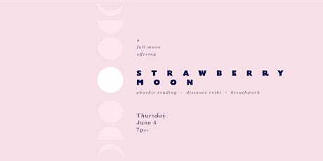 STRAWBERRY MOON, A Full Moon Offering ~ Akashic Reading, Reiki, Breathwork tickets
