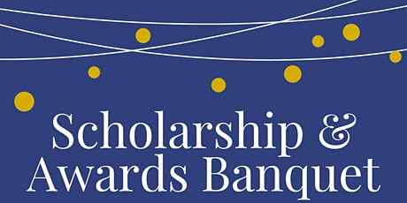 Annual Scholarship & Awards Banquet tickets