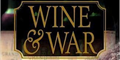 "'Reading Between the Wines' decants ""Wine and War"" by Don & Petie Kladstrup tickets"