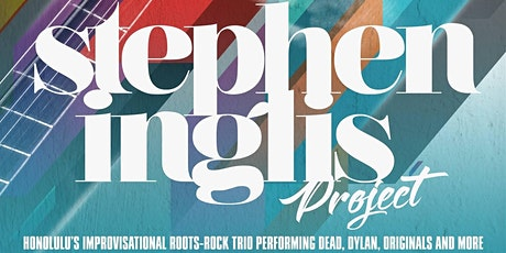 Stephen Inglis Project - Dinner Show (Limited Seating w/Social Distancing) tickets