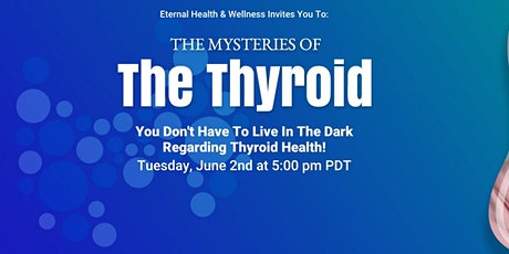 The Mysteries of the Thyroid tickets