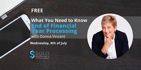 What You Need to Know: End of Financial Year Processing with Solo Accounts tickets
