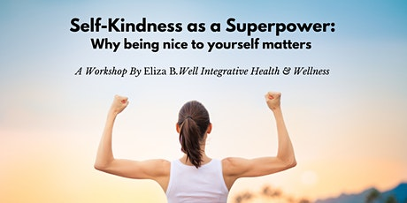 Self-Kindness as a Superpower: Why Being Nice to Yourself Matters tickets