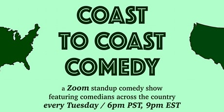 Coast to Coast Comedy - POSTPONED UNTIL FURTHER NOTICE #BLM tickets
