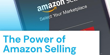 FREE The Power of Amazon Selling - Online Training - How To Sell on Amazon - 4th June tickets