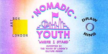 Nomadic Youth, Risograph Printing Project - 'Where I Stand' tickets
