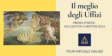 Il meglio degli Uffizi - Prima parte: da Giotto a Botticelli biglietti