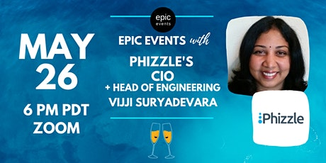 Fireside Chat with Phizzle's CIO and Head of Engineering Vijji Suryadevara (On Zoom) tickets