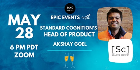 Fireside Chat with Standard Cognition's Head of Product Akshay Goel (On Zoom) tickets