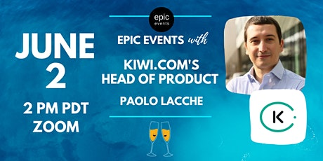 Fireside Chat with Kiwi.com's Head of Product Paolo Lacche (On Zoom) tickets