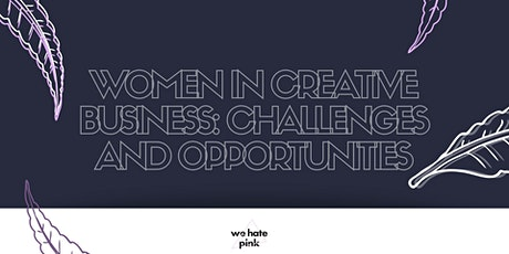 Women in Creative Business: challenges and opportunities biglietti