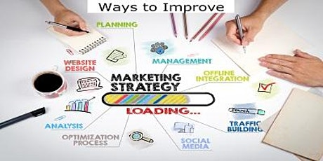 Ways to Improve & Strengthen Your Marketing Efforts LIVE VIDEO STREAMING 3 Hours CE FREE tickets