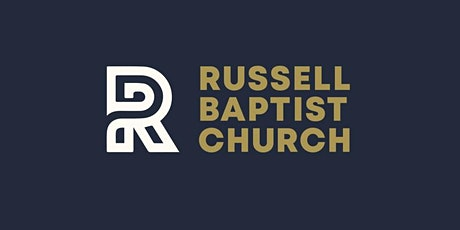 Russell Baptist Church - 8:15 CLASSIC Worship Service tickets