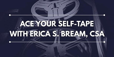 ACE YOUR SELF-TAPE: a five-week ONLINE class for Actors! tickets