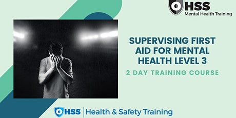 SUPERVISING FIRST AID FOR MENTAL HEALTH | 2 DAYS | OFQUAL Level 3 | WIDNES tickets