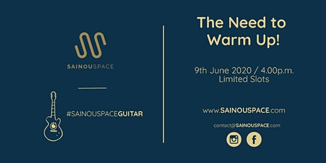 The Need to Warm Up! by SAINOUSPACE tickets