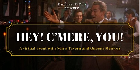 """Barchives #11: """"Hey! C'mere, you!"""" Neir's Tavern and Queens Memory tickets"""