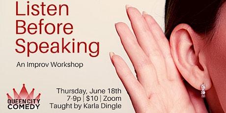 Listen  Before Speaking! An Improv Workshop tickets