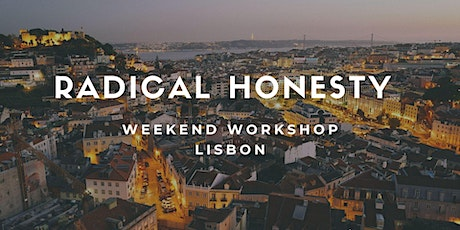 Radical Honesty Weekend Lisbon | Laura Turley & Jura Glo bilhetes