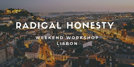 Radical Honesty Weekend Lisbon | Laura Turley & Jura Glo tickets