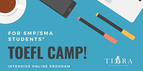 [PAID] TOEFL Camp - Intensive Online Program for SMP/SMA Students tickets
