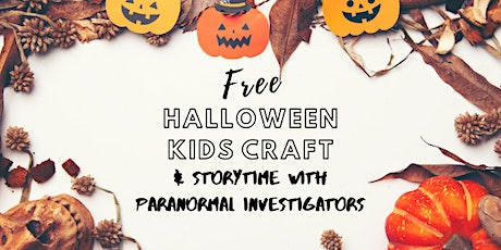 Free Halloween Craft & Storytime with Paranormal Investigators tickets