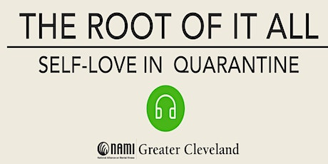 The Root Of It All: Self-Love In Quarantine tickets