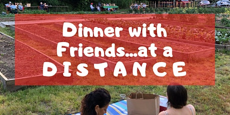 Dinner with Friends...at a Distance 6.4 tickets