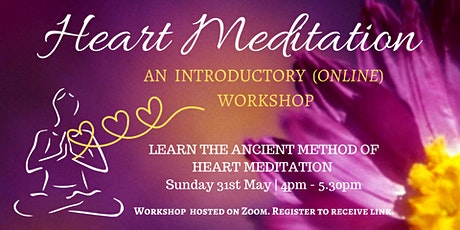 Online Heart Meditation Workshop ~ 31st May tickets